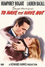 To Have and Have Not (1944) first entered on 1 August 1999