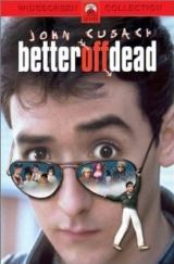Better Off Dead (1985) first entered on 26 April 1996